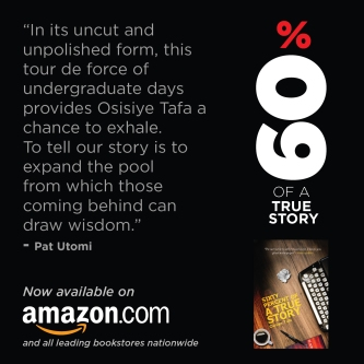 Buy 'Sixty Percent of a True Story' by Osisiye Tafa
